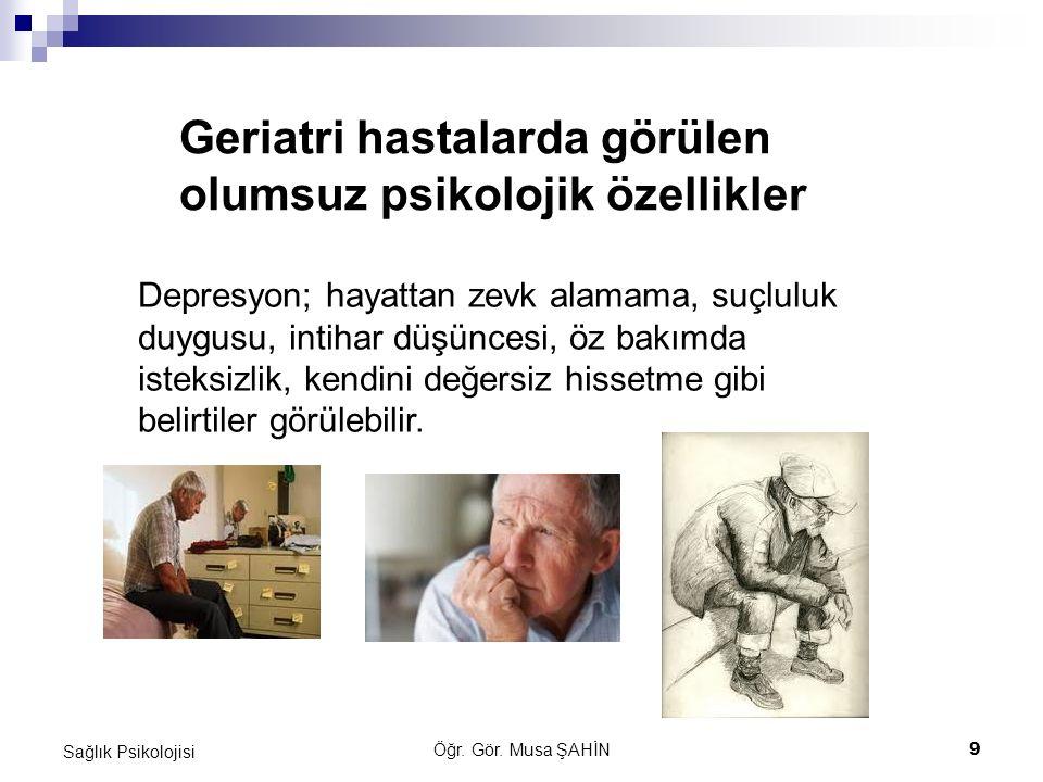 Geriatri hastalarda görülen olumsuz psikolojik özellikler
