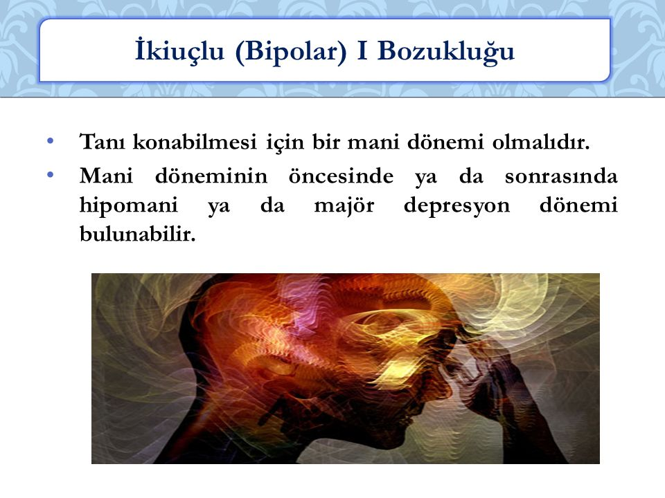 İkiuçlu (Bipolar) I Bozukluğu