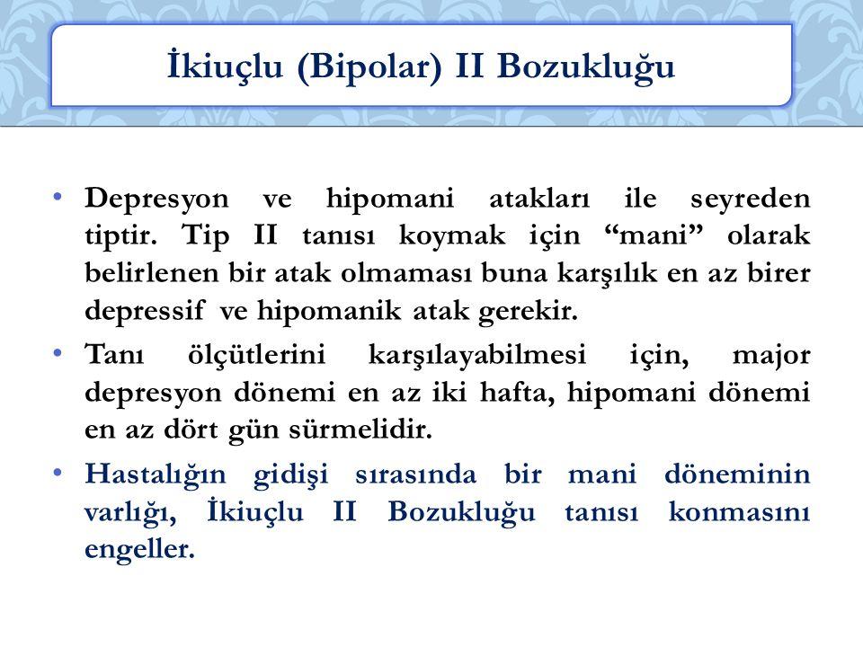 İkiuçlu (Bipolar) II Bozukluğu