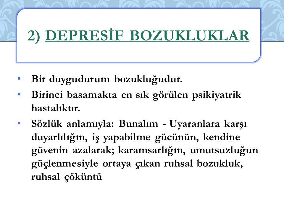 2) DEPRESİF BOZUKLUKLAR