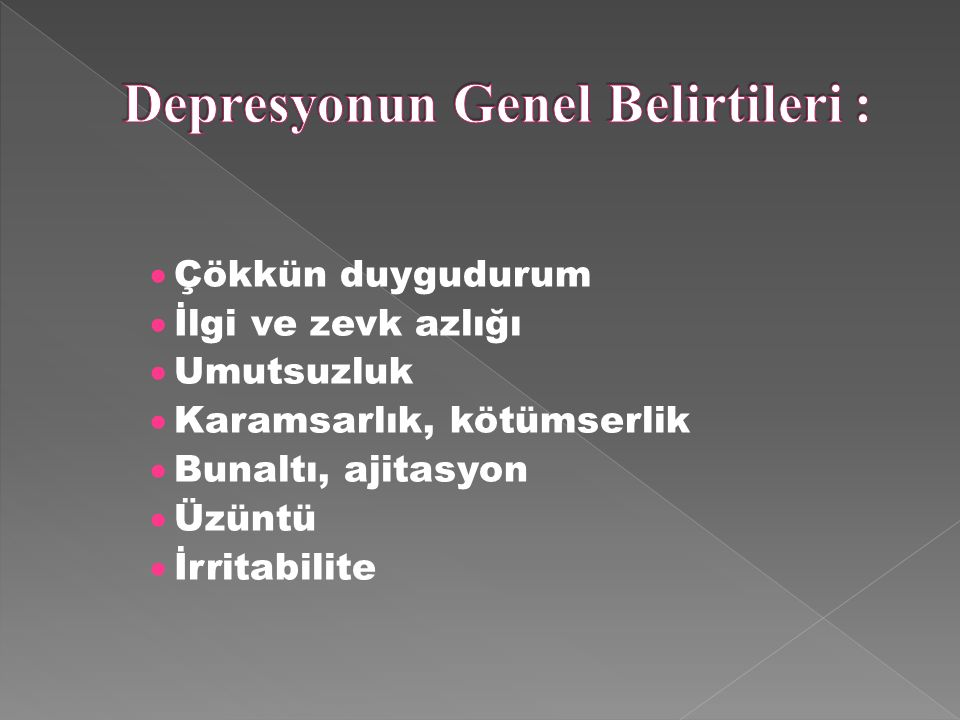 Depresyonun Genel Belirtileri :