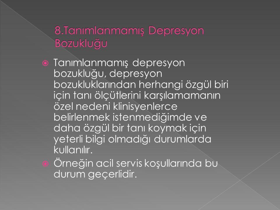 8.Tanımlanmamış Depresyon Bozukluğu
