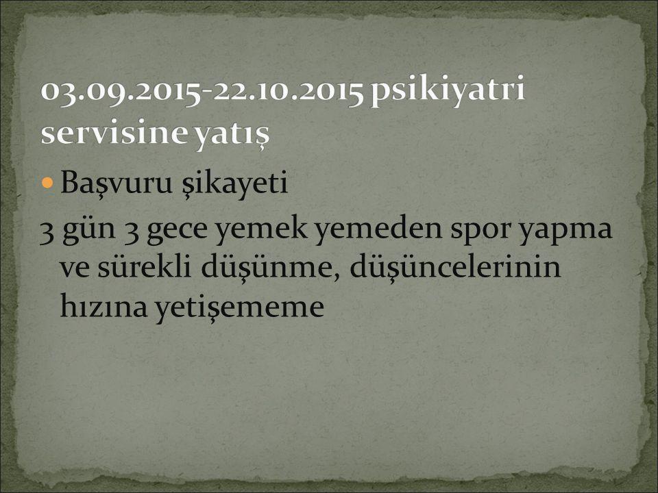 03.09.2015-22.10.2015 psikiyatri servisine yatış