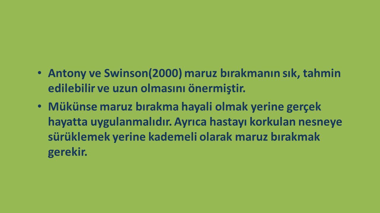 Antony ve Swinson(2000) maruz bırakmanın sık, tahmin edilebilir ve uzun olmasını önermiştir.