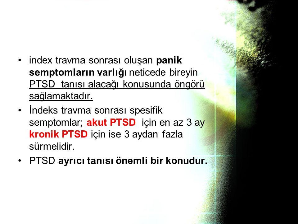index travma sonrası oluşan panik semptomların varlığı neticede bireyin PTSD tanısı alacağı konusunda öngörü sağlamaktadır.