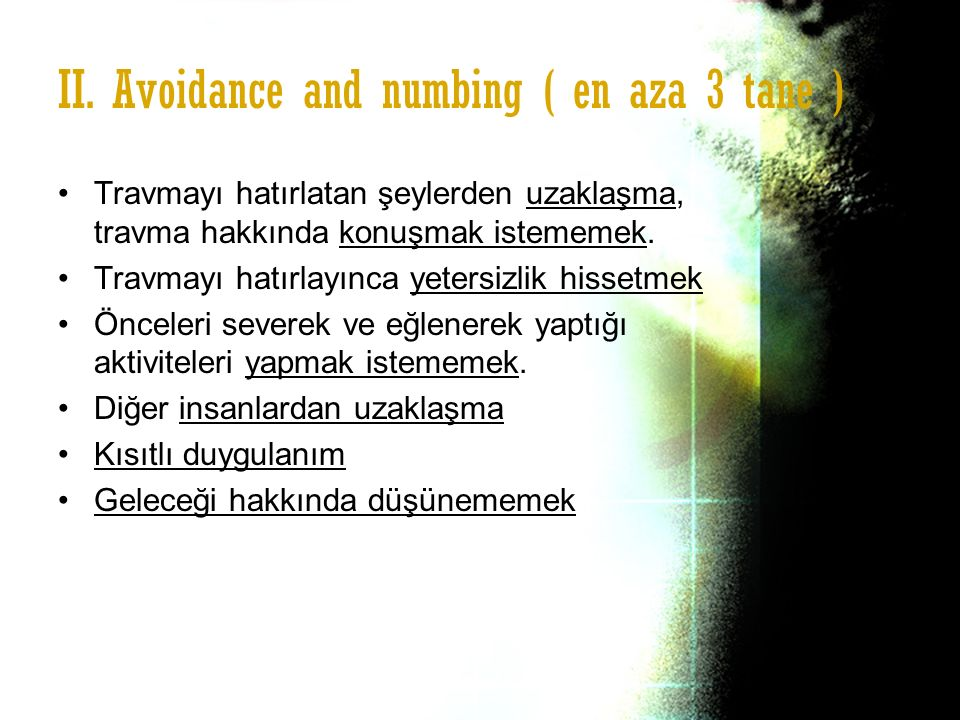 II. Avoidance and numbing ( en aza 3 tane )