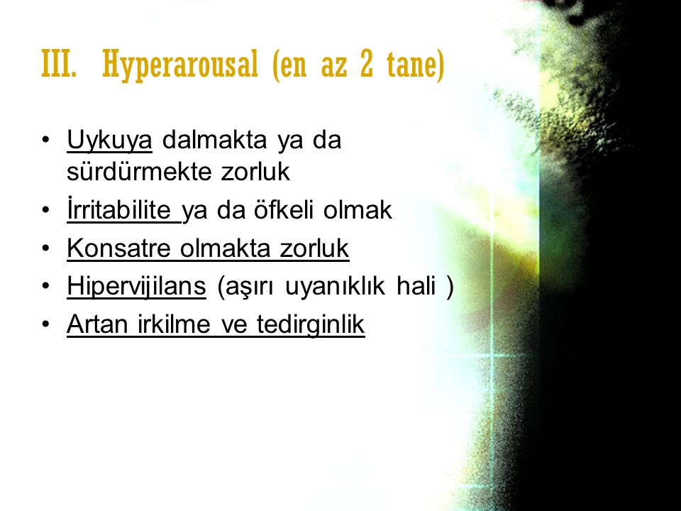 III. Hyperarousal (en az 2 tane)
