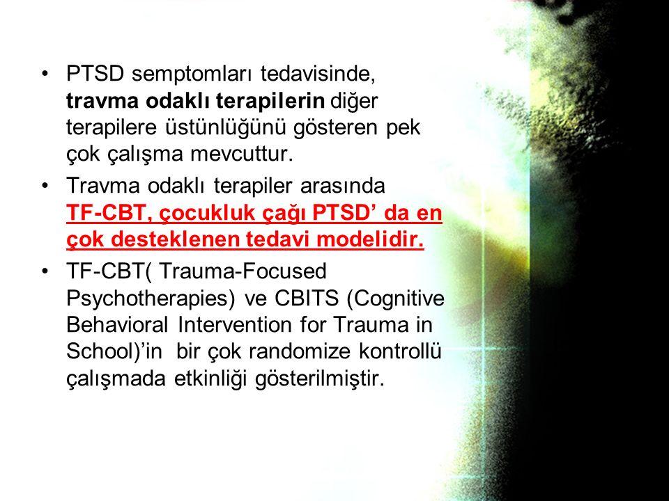 PTSD semptomları tedavisinde, travma odaklı terapilerin diğer terapilere üstünlüğünü gösteren pek çok çalışma mevcuttur.