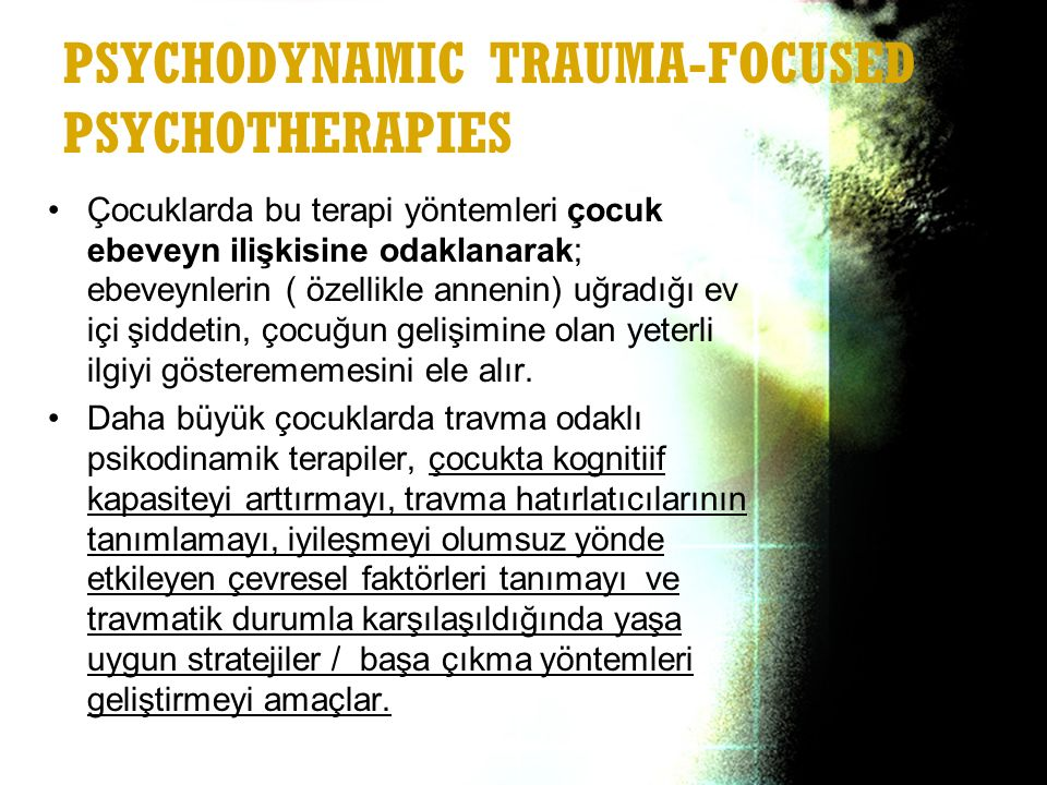 PSYCHODYNAMIC TRAUMA-FOCUSED PSYCHOTHERAPIES