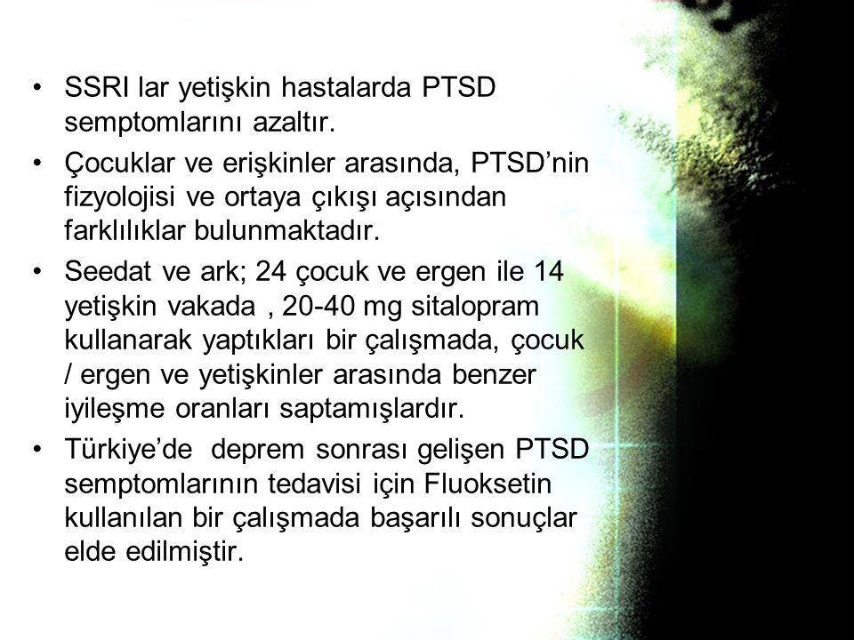 SSRI lar yetişkin hastalarda PTSD semptomlarını azaltır.