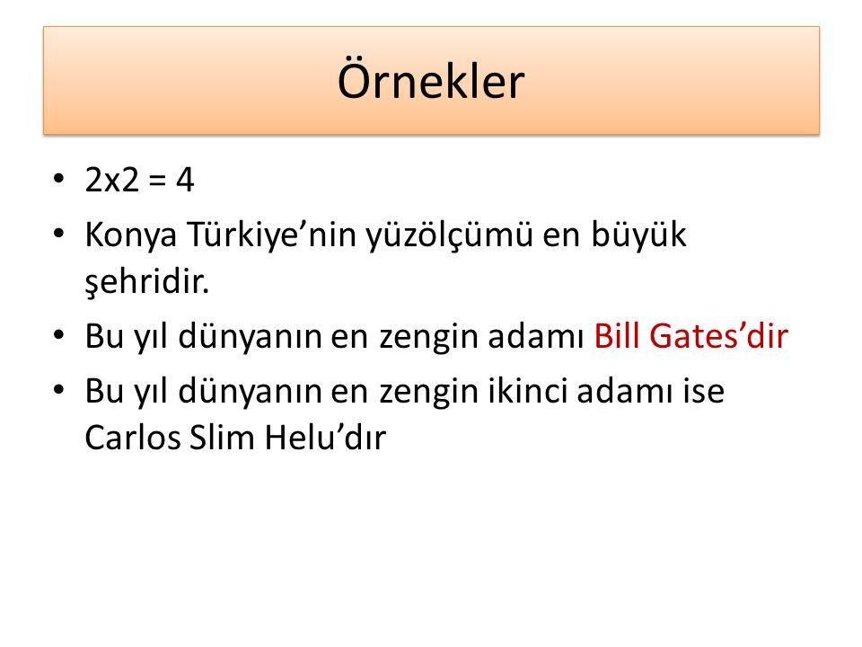 Örnekler 2x2 = 4 Konya Türkiye'nin yüzölçümü en büyük şehridir.