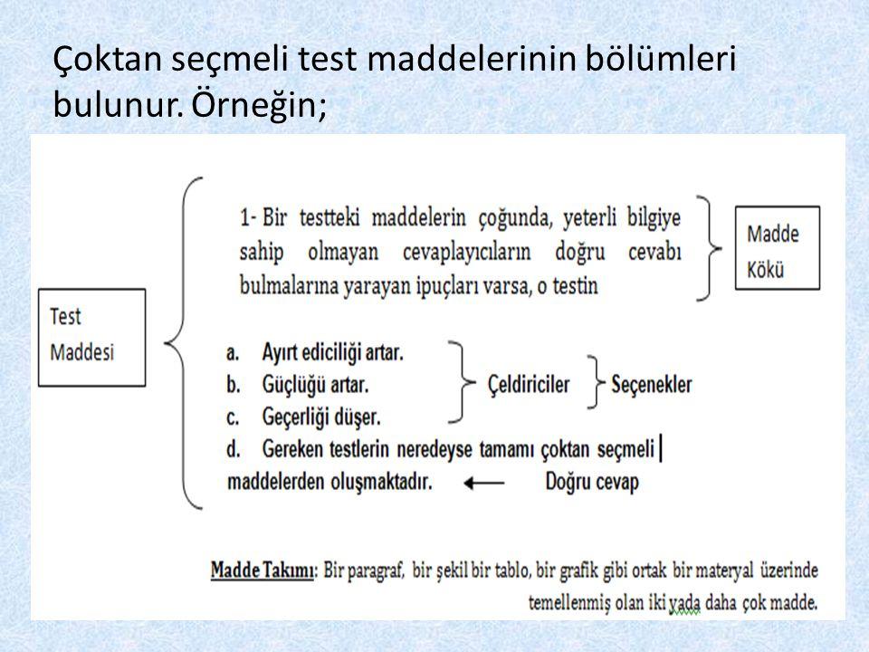 Çoktan seçmeli test maddelerinin bölümleri bulunur. Örneğin;