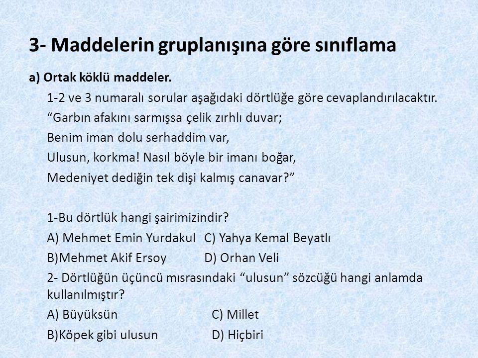 3- Maddelerin gruplanışına göre sınıflama
