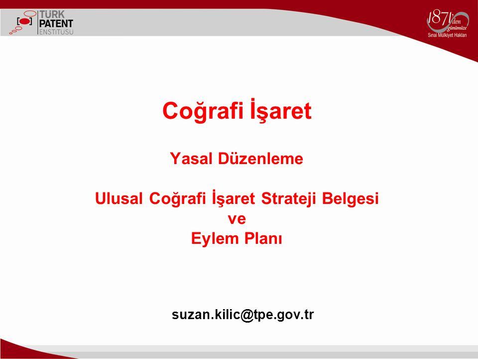 Coğrafi İşaret Yasal Düzenleme Ulusal Coğrafi İşaret Strateji Belgesi ve Eylem Planı