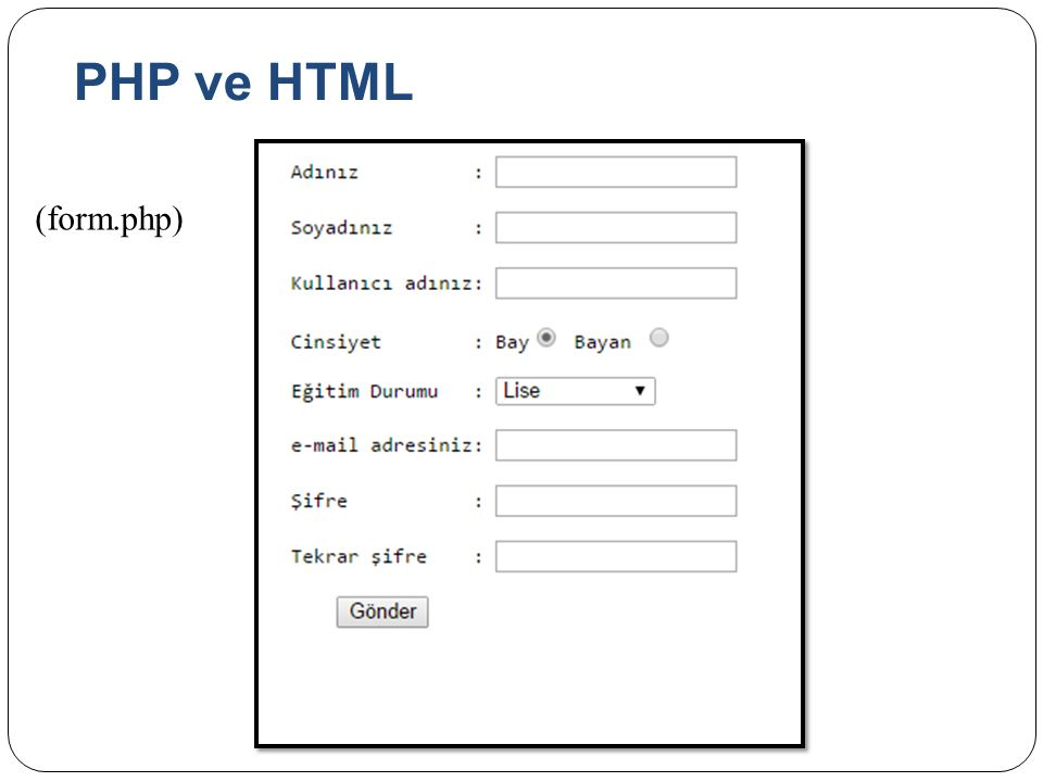 PHP ve HTML (form.php)