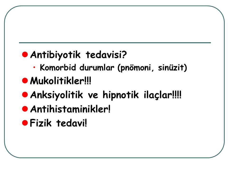 Anksiyolitik ve hipnotik ilaçlar!!!! Antihistaminikler! Fizik tedavi!