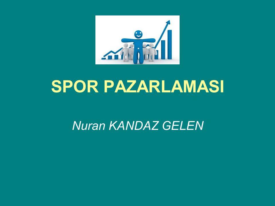 SPOR PAZARLAMASI Nuran KANDAZ GELEN