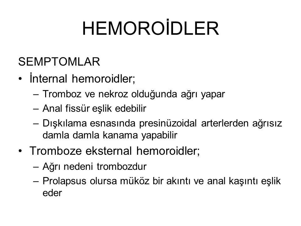 HEMOROİDLER SEMPTOMLAR İnternal hemoroidler;