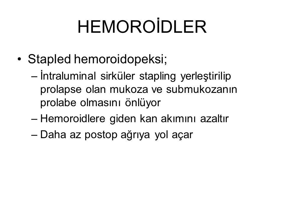 HEMOROİDLER Stapled hemoroidopeksi;