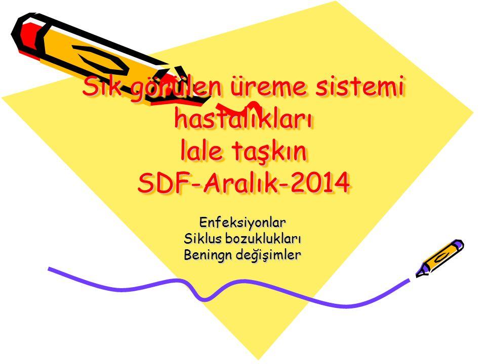 Sık görülen üreme sistemi hastalıkları lale taşkın SDF-Aralık-2014