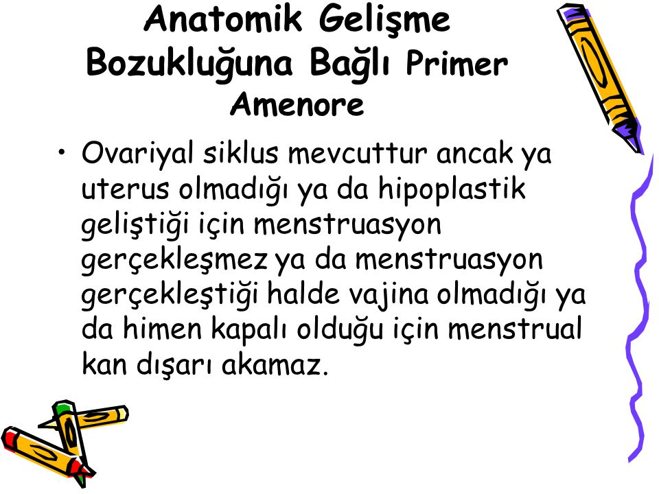 Anatomik Gelişme Bozukluğuna Bağlı Primer Amenore