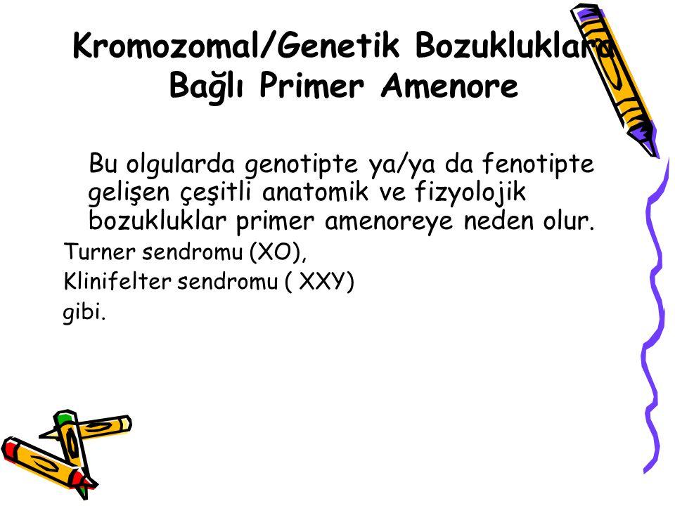 Kromozomal/Genetik Bozukluklara Bağlı Primer Amenore