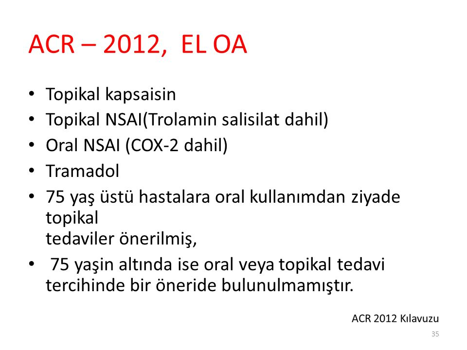 ACR – 2012, El OA Duruma göre önerilmeye Opioid analjezikler