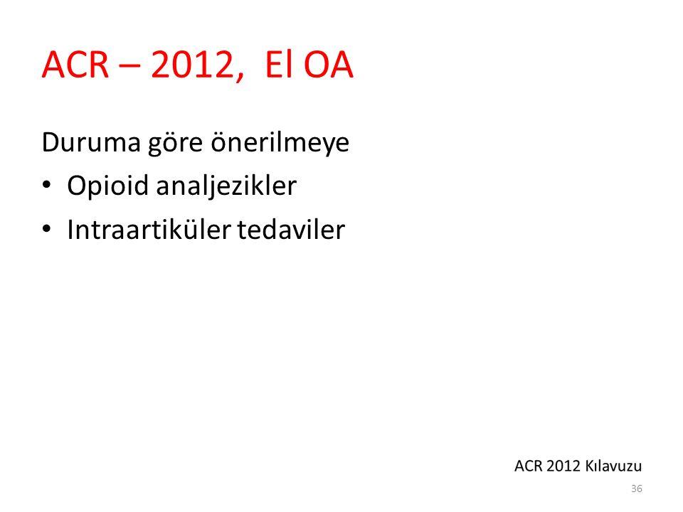 ACR – 2012, Diz OA Asetaminofen (ilk tercih tam doz 4gr/güne)