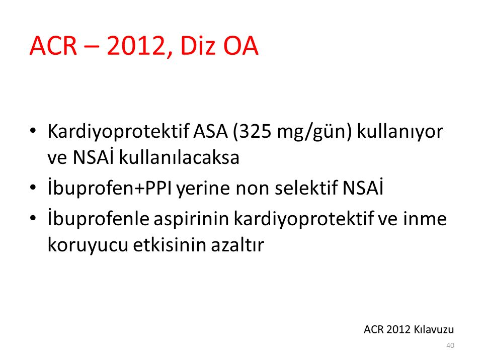 ACR – 2012, Diz OA Diklofenak ve selekoksib ile ASA etkileşimi gösterilmemiştir.