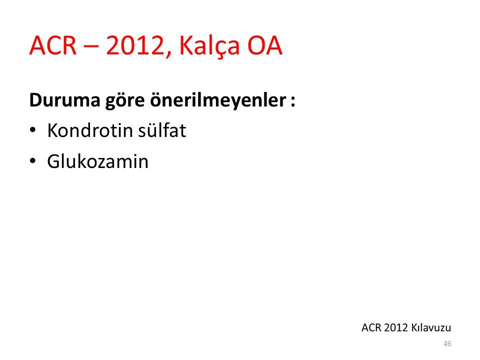 ACR – 2012, Kalça OA Herhangi bir öneri bulunmayanlar: Topikal NSAİ