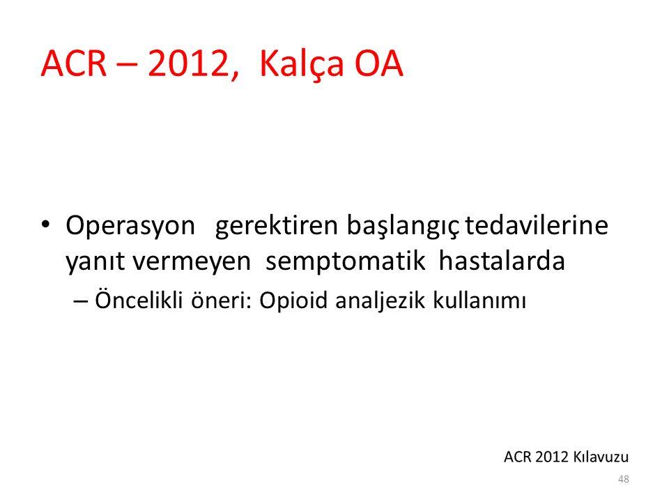 NICE 2014 Akupuntur önerilmemekte Dizlik kullanımını önermektedir