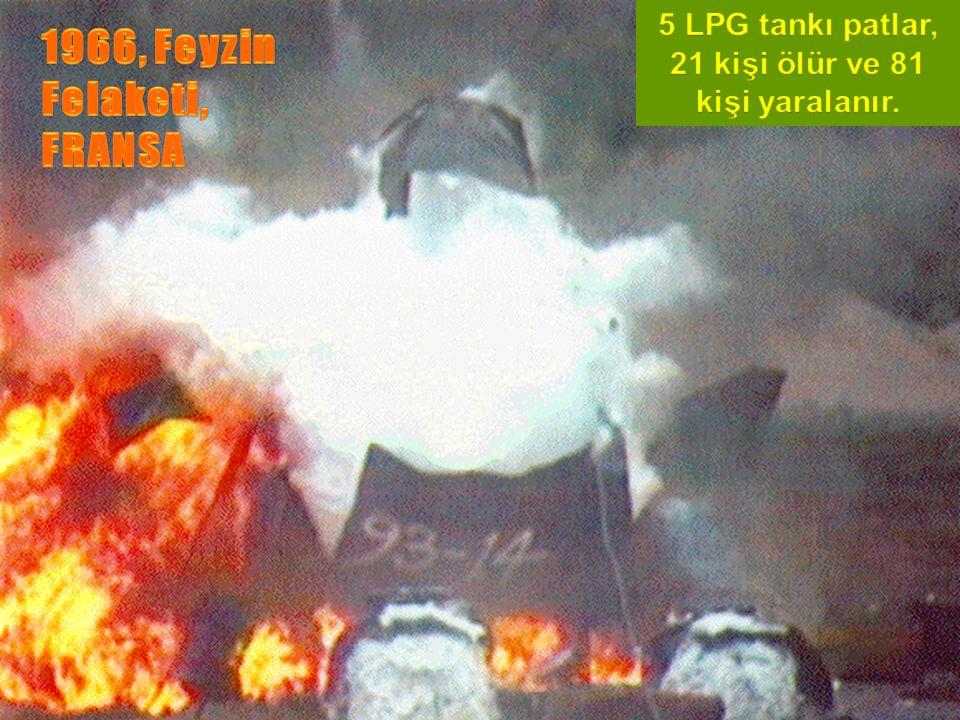 5 LPG tankı patlar, 21 kişi ölür ve 81 kişi yaralanır.