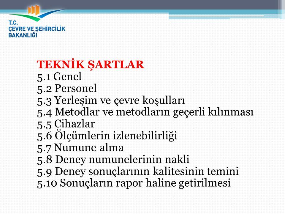 TEKNİK ŞARTLAR 5. 1 Genel 5. 2 Personel 5