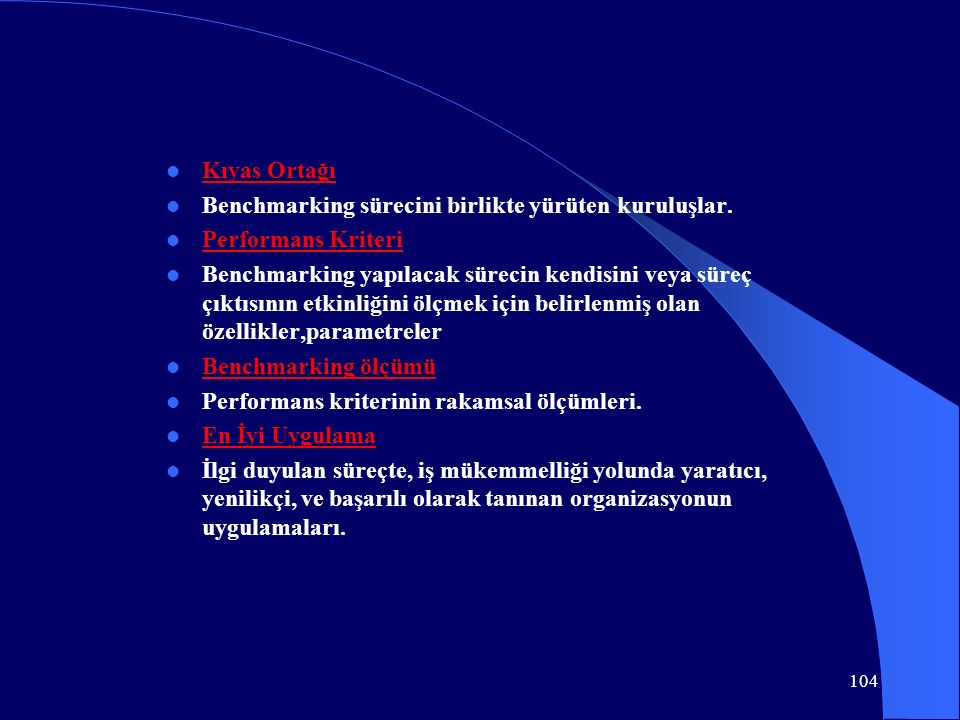 Kıyas Ortağı Benchmarking sürecini birlikte yürüten kuruluşlar. Performans Kriteri.