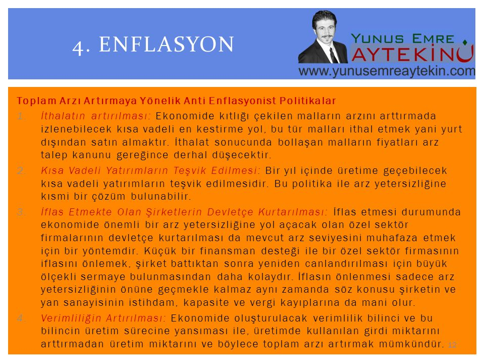4. ENFLASYON Toplam Arzı Artırmaya Yönelik Anti Enflasyonist Politikalar.