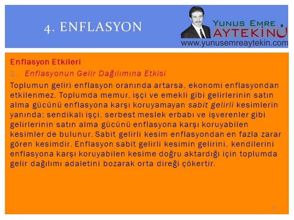 4. ENFLASYON Enflasyon Etkileri Enflasyonun Gelir Dağılımına Etkisi