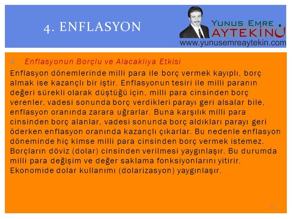 4. ENFLASYON Enflasyonun Borçlu ve Alacaklıya Etkisi