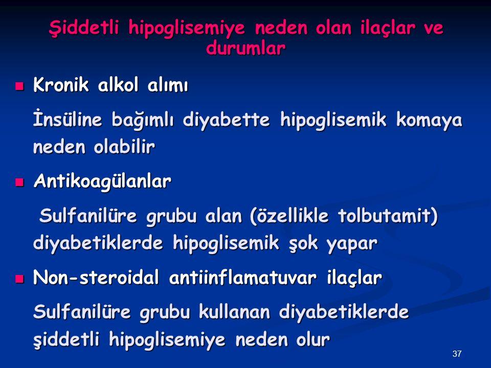 Şiddetli hipoglisemiye neden olan ilaçlar ve durumlar