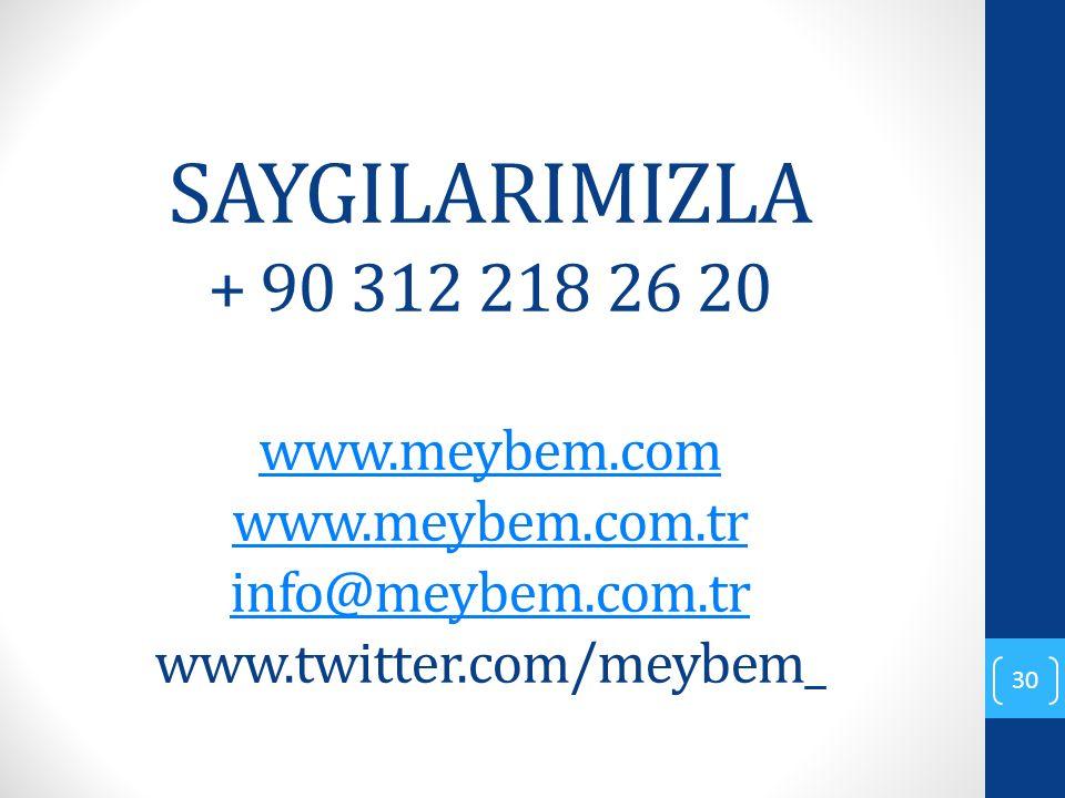 SAYGILARIMIZLA + 90 312 218 26 20 www. meybem. com www. meybem. com