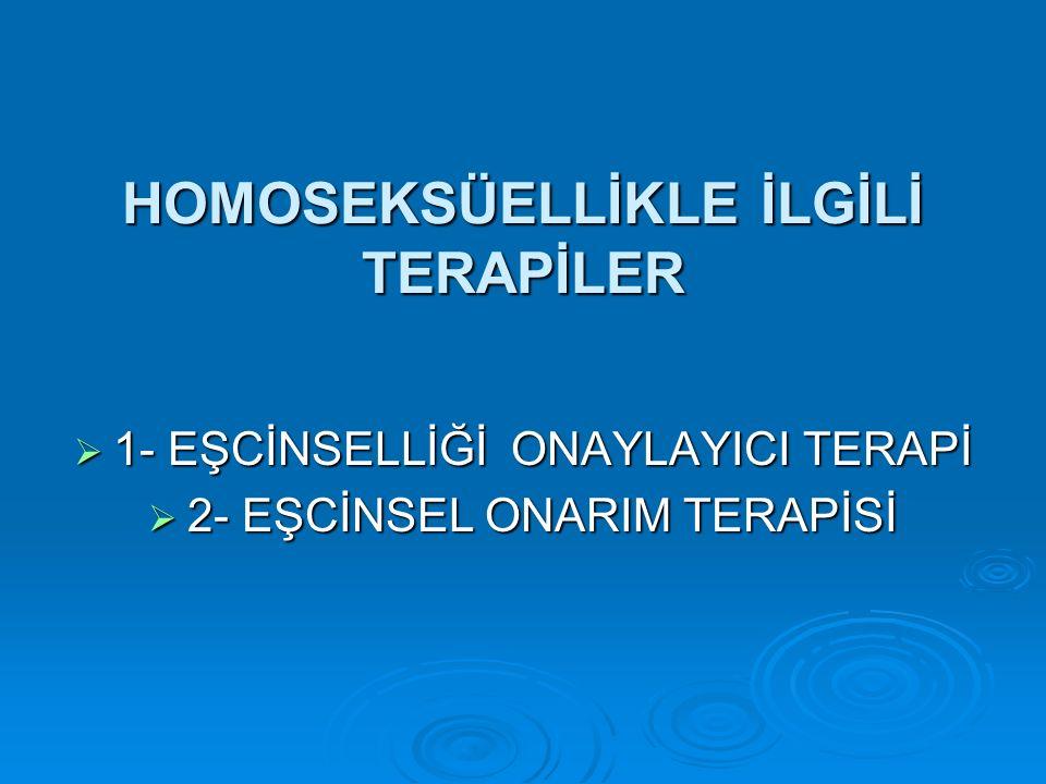 HOMOSEKSÜELLİKLE İLGİLİ TERAPİLER