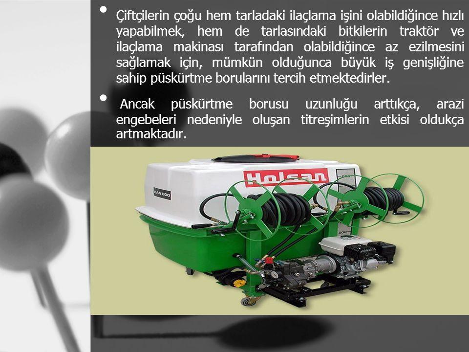 Çiftçilerin çoğu hem tarladaki ilaçlama işini olabildiğince hızlı yapabilmek, hem de tarlasındaki bitkilerin traktör ve ilaçlama makinası tarafından olabildiğince az ezilmesini sağlamak için, mümkün olduğunca büyük iş genişliğine sahip püskürtme borularını tercih etmektedirler.