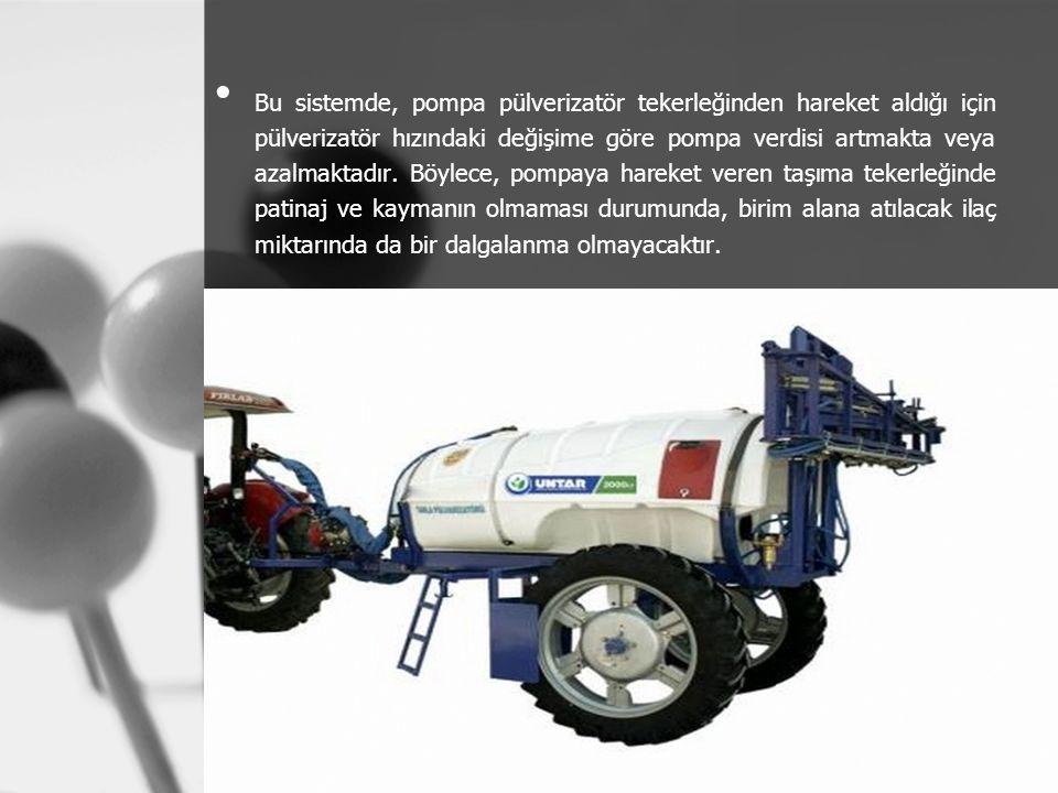 Bu sistemde, pompa pülverizatör tekerleğinden hareket aldığı için pülverizatör hızındaki değişime göre pompa verdisi artmakta veya azalmaktadır.