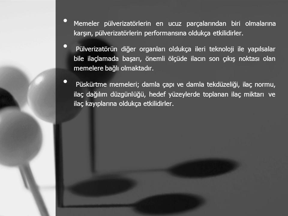 Memeler pülverizatörlerin en ucuz parçalarından biri olmalarına karşın, pülverizatörlerin performansına oldukça etkilidirler.