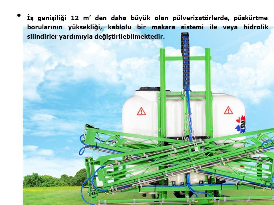 İş genişiliği 12 m' den daha büyük olan pülverizatörlerde, püskürtme borularının yüksekliği, kablolu bir makara sistemi ile veya hidrolik silindirler yardımıyla değiştirilebilmektedir.