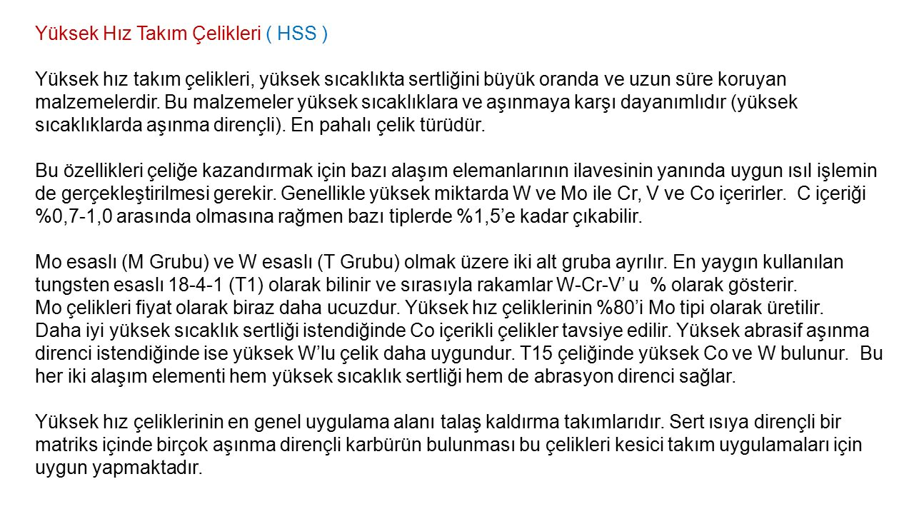 Yüksek Hız Takım Çelikleri ( HSS )