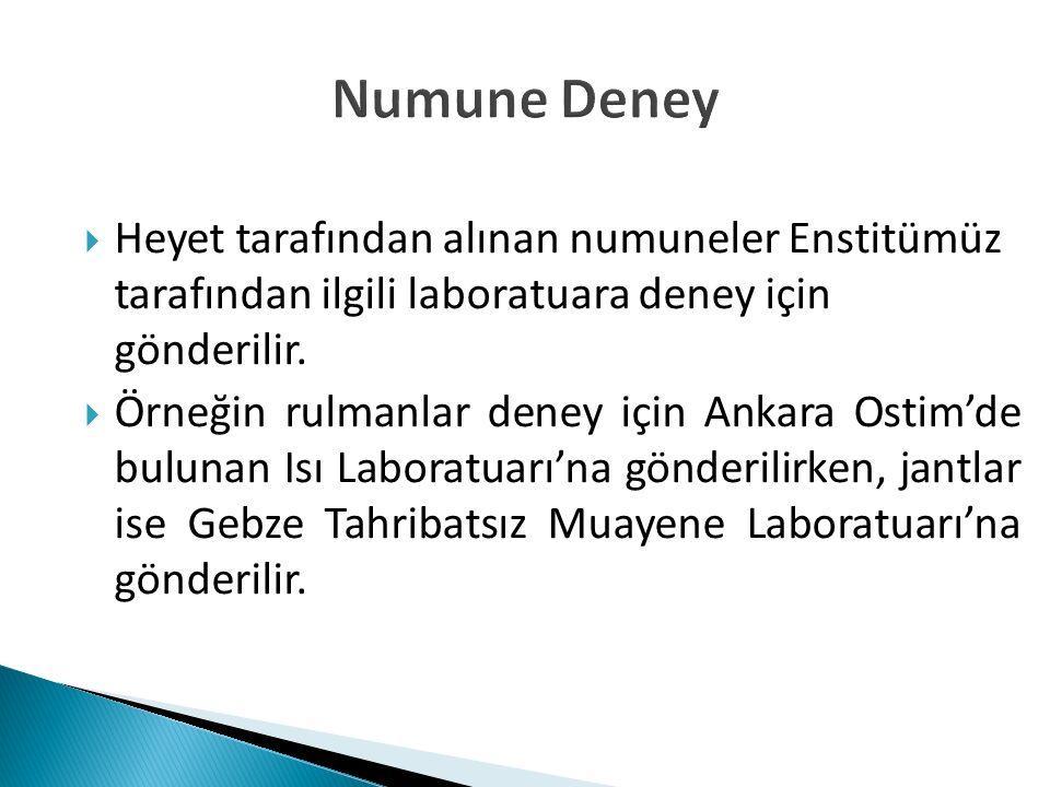 Numune Deney Heyet tarafından alınan numuneler Enstitümüz tarafından ilgili laboratuara deney için gönderilir.