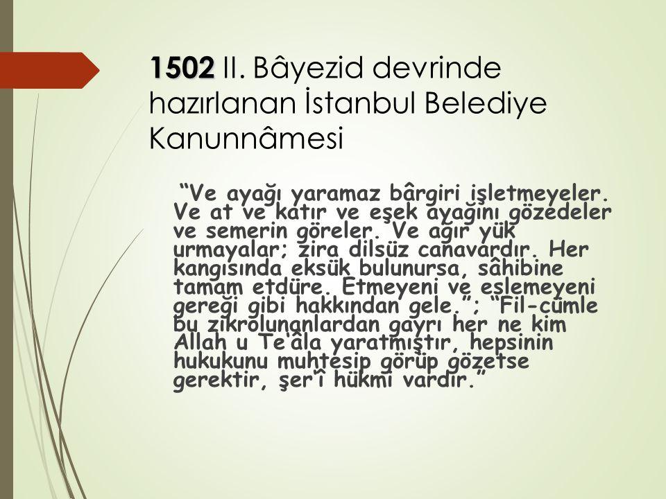 1502 II. Bâyezid devrinde hazırlanan İstanbul Belediye Kanunnâmesi