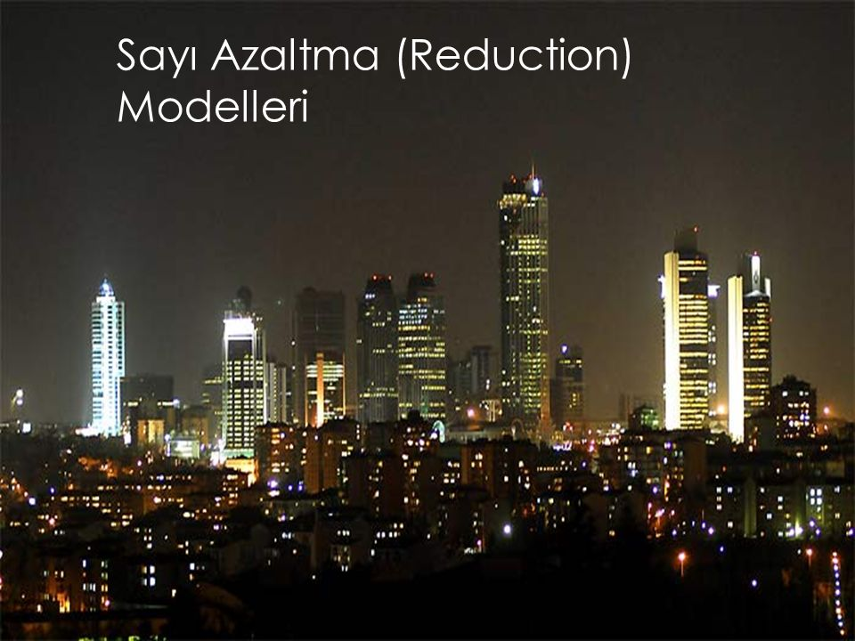 Sayı Azaltma (Reduction) Modelleri