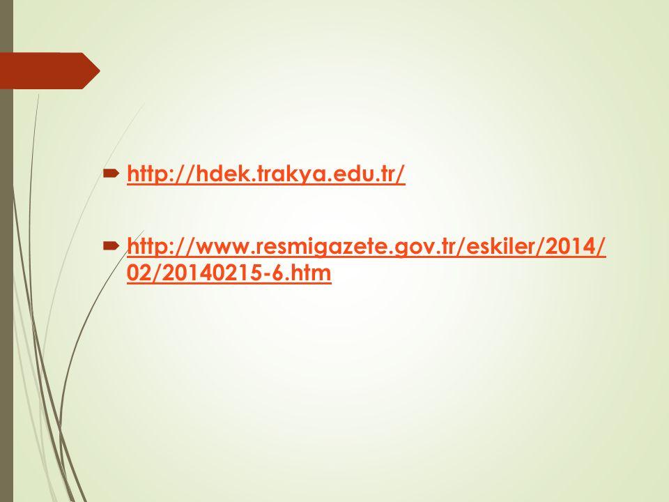 http://hdek.trakya.edu.tr/ http://www.resmigazete.gov.tr/eskiler/2014/ 02/20140215-6.htm