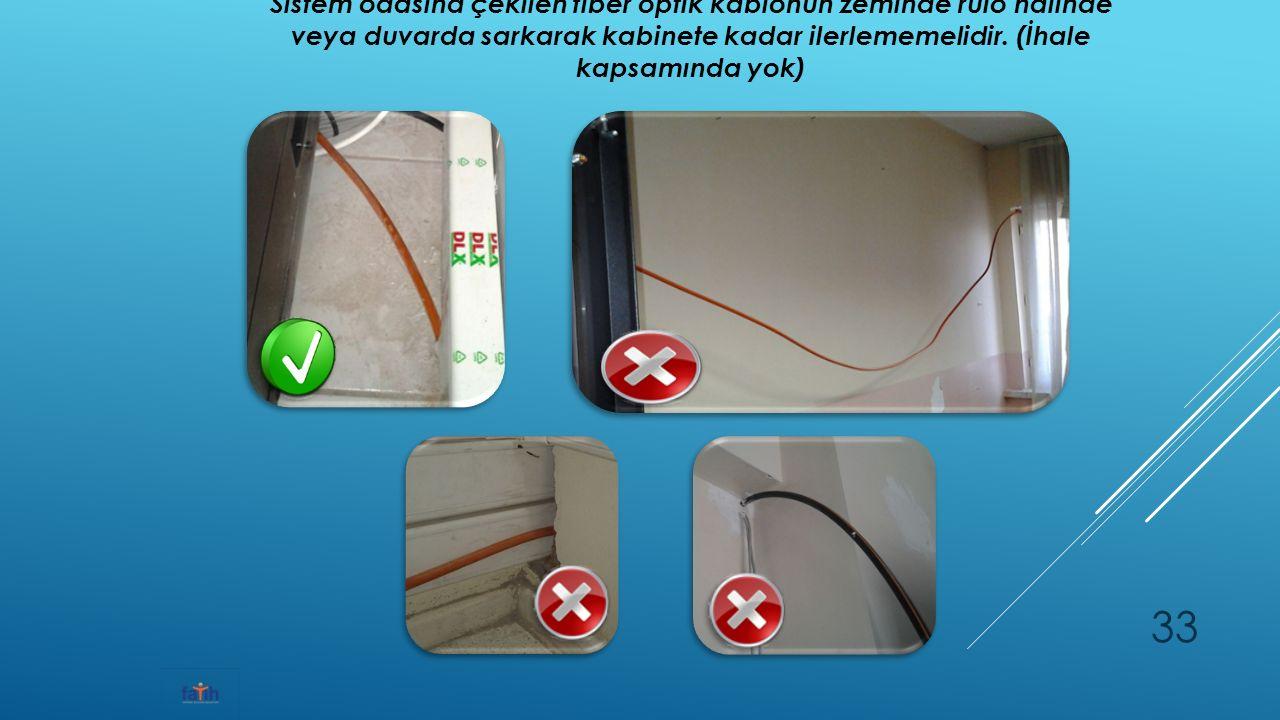 Sistem odasına çekilen fiber optik kablonun zeminde rulo halinde veya duvarda sarkarak kabinete kadar ilerlememelidir.
